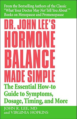 Dr. John Lee's Hormone Balance Made Simple By Lee, John R./ Hopkins, Virginia